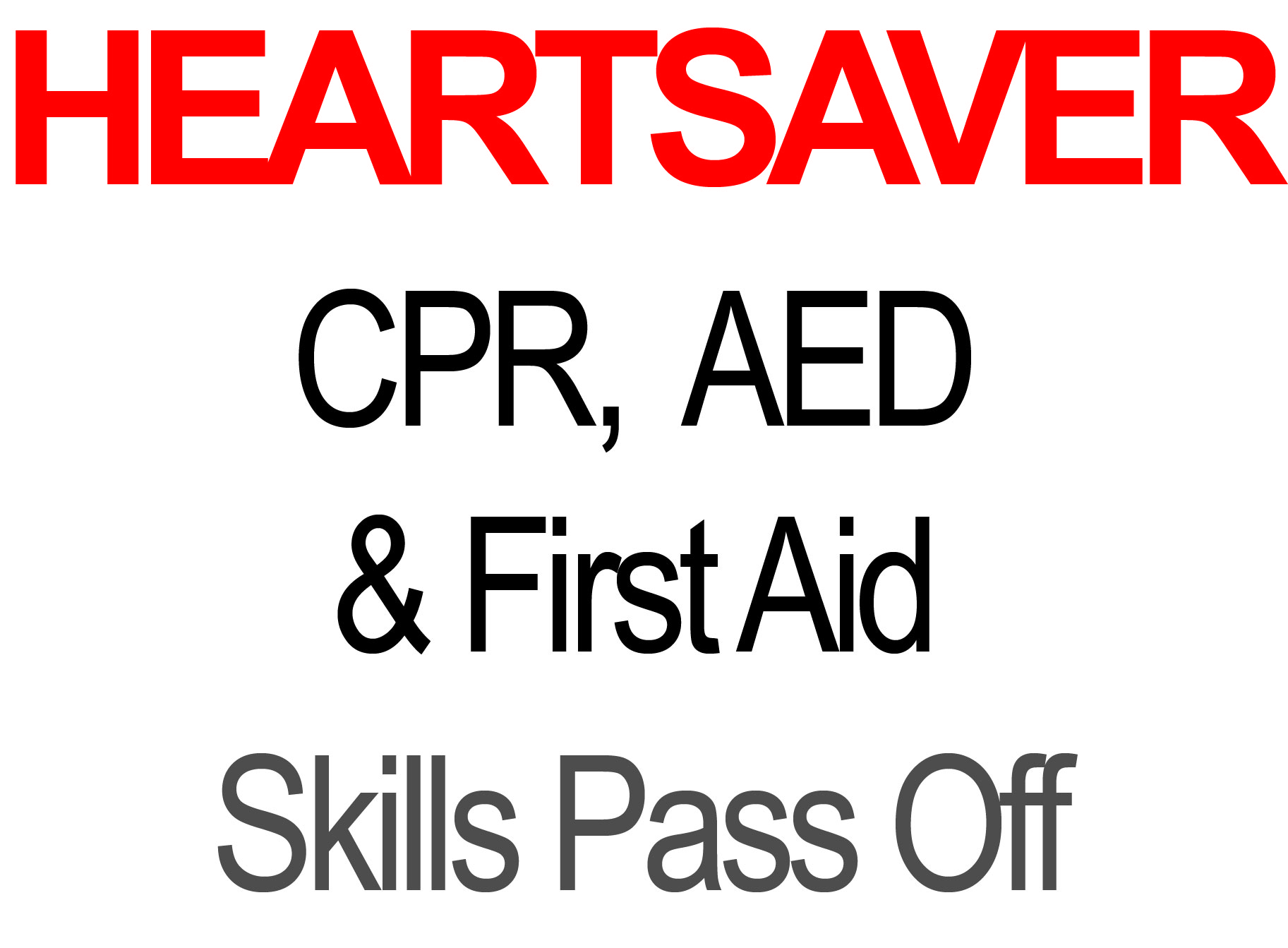 Heartsaver First Aid Cpr And Aed Skills Pass Off With
